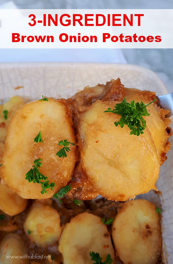 Only 3 ingredients needed to make this creamy, very tasty Brown Onion Potatoes ! #PotatoSideDish #PotatoRecipes #SideDishRecipes #ThanksgivingRecipes #ChristmasRecipes