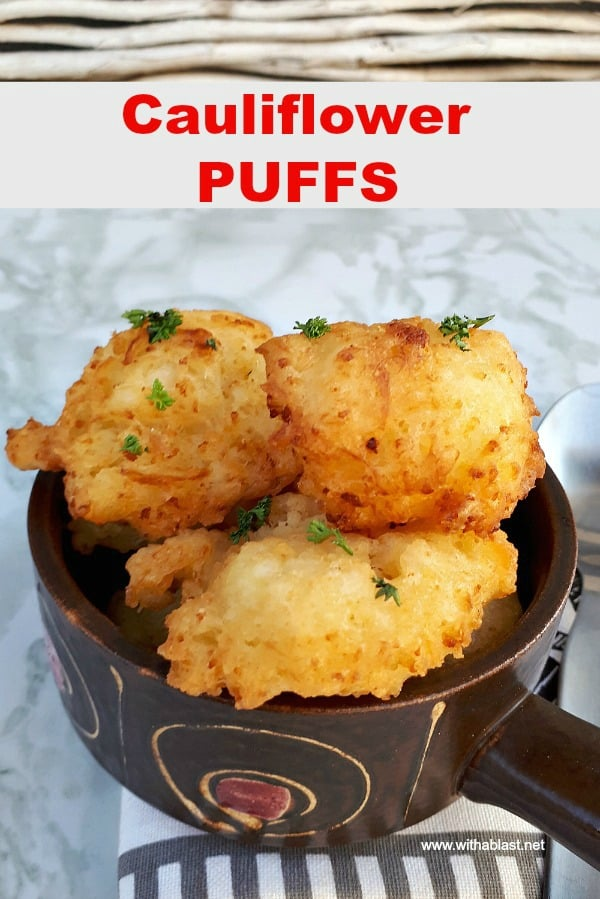 Cauliflower Puffs are delicious to serve as a side dish or snack and even the picky eaters loves Cauliflower made this way !