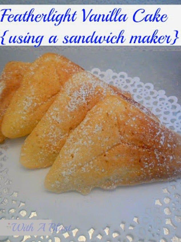 Featherlight Vanilla Cake (Using A Sandwich Maker)