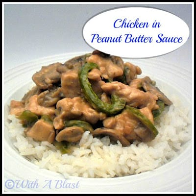 With A Blast: Chicken In Peanut Butter Sauce  {delicious!}   #chicken  #peanutbutter