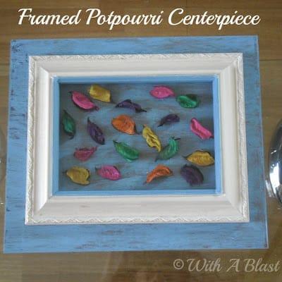 With A Blast: Framed Potpourri Centerpiece  #crafts  #diy