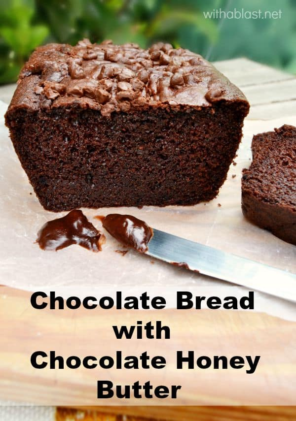 One word - AMAZING ! Chocolate Bread with Chocolate Honey Butter that melts into a chocolate lover's dream treat ! #ChocolateBread #ChocolateHoneyButter #ChocolateButter #QuickBreadRecipe #DessertBread