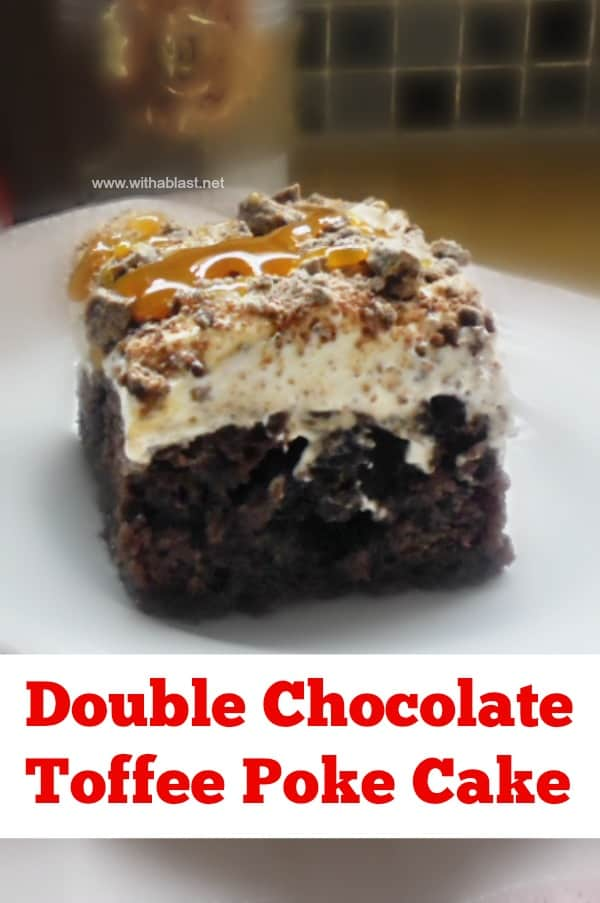 Double Chocolate Toffee Poke Cake is a moist, very chocolatey cake, filled with Toffee sauce and a whipped cream topping AND drizzled with extra sauce #PokeCake #ChocolateCake #ToffeeDecadence #BestCakeRecipe