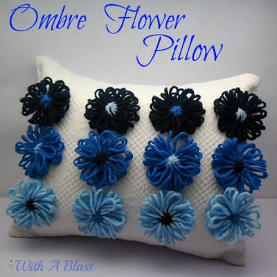 Ombre Flower Pillow - upcycle a plain pillow case within an hour !   #ombre #pillow #crafts #decor #diy #yarncraft #loom #loomknitting via:withablast.blogspot.com