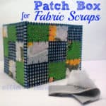 Patch Box for Fabric Scraps