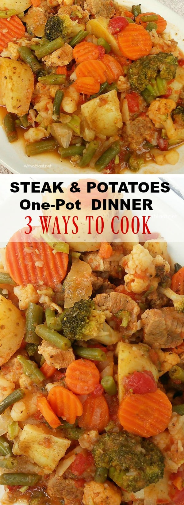 Steak and Potatoes Dinner is an easy one-pot meal, which can be made using any of three methods - Loaded with meat and vegetables this is perfect comfort food #OnePotDinner #OnePotMeals #SteakAndPotatoes #ComfortFood