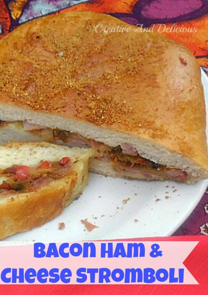 Bacon Ham and Cheese Stromboli ~ packed with everything delicious! #Stromboli #Sandwiches #Dinner #Lunch