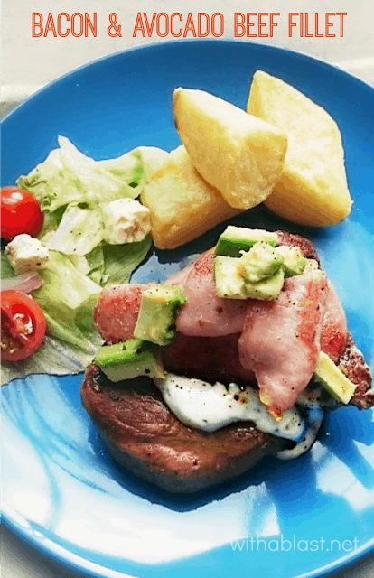 Bacon and Avocado Fillet Steak