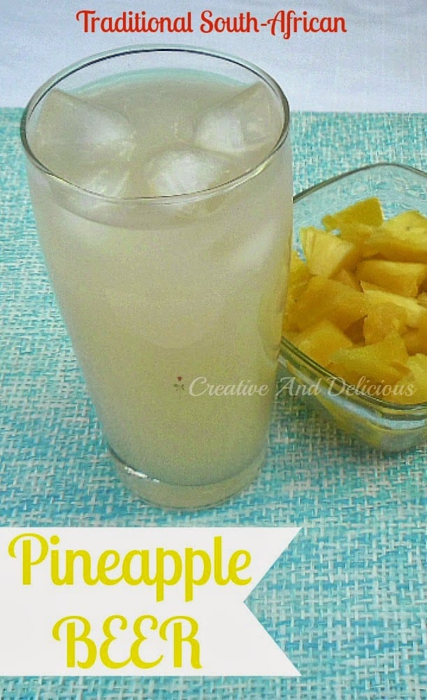 Homemade Pineapple Beer is a refreshing South-African traditional drink - non-alcoholic or leave the Beer to ferment longer to make an alcoholic version #PineappleBeer #SouthAfricanRecipes #DrinkRecipe