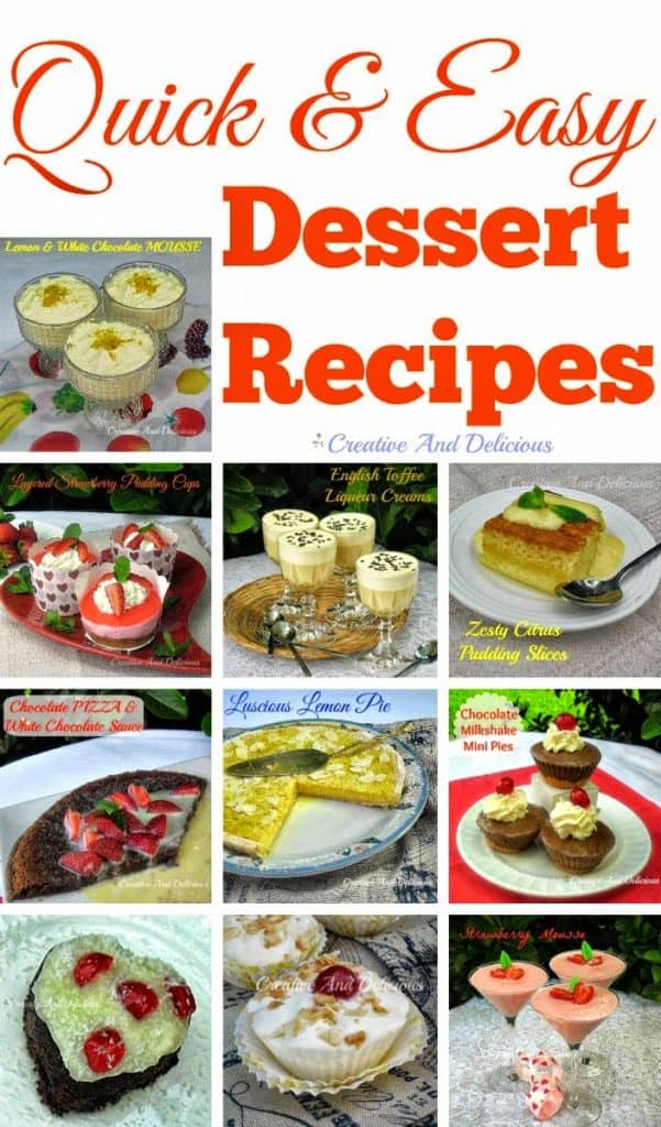 Quick and Easy Dessert Recipes ~ Ideal for weeknight dessert - minimal prep and all are easy to make !  #QuickAndEasyDesserts #Desserts #QuickDessertRecipes #EasyDessertRecipes