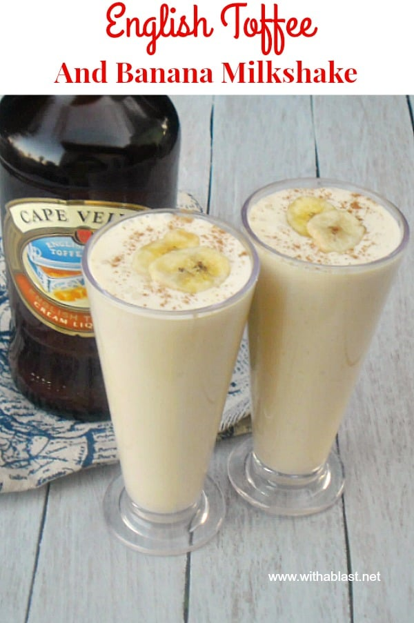 English Toffee and Banana Milkshake is a boozy drink for the adults. Creamy, smooth and easy drinking and perfect on a warm Spring or Summer's day.