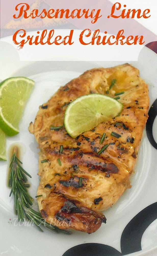 Rosemary Lime Grilled Chicken - Juicy, tender Chicken marinated in Lime and Rosemary and grilled perfectly