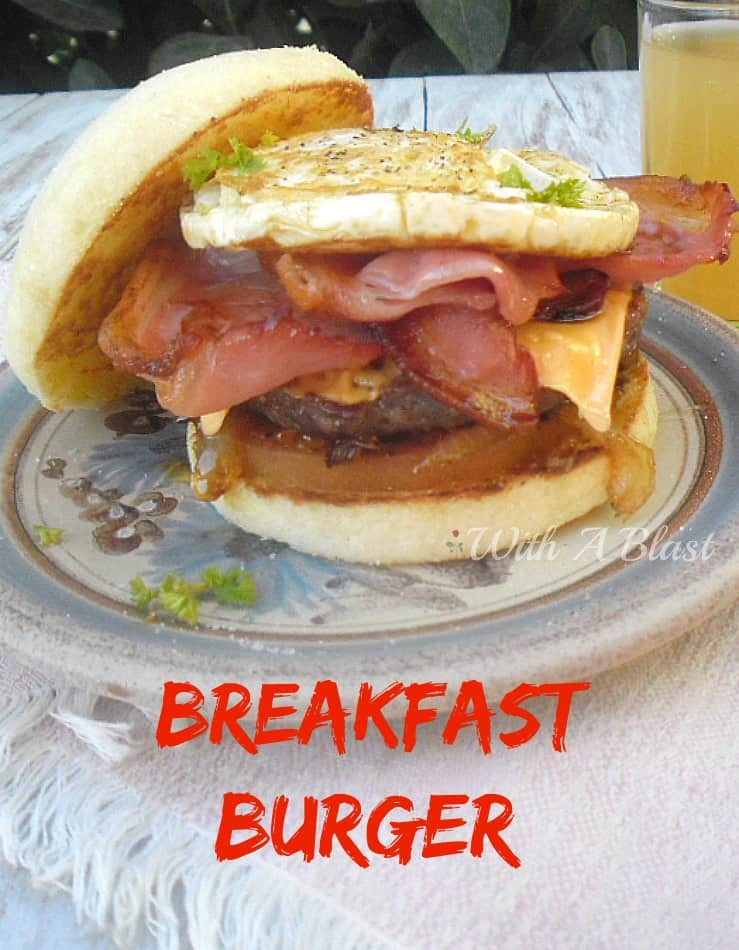Breakfast Burger ~ Everything you need for breakfast on a burger starting with English Muffins ! #Burger #BreakfastBurger #Breakfast #Brunch