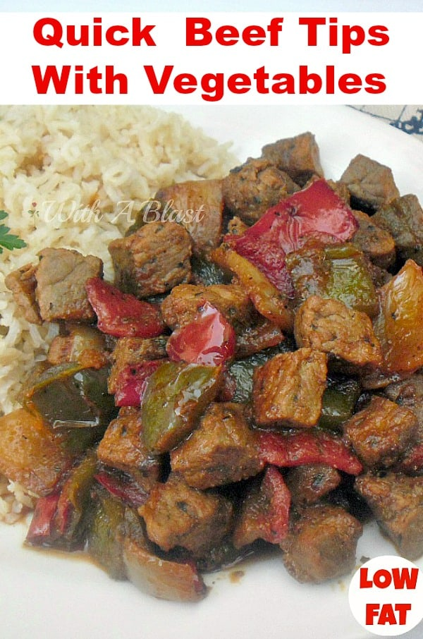 Quick Beef Tips with Vegetables is so simple to make, yet a delicious beefy, vegetable rich dish ! [ Low-Fat recipe ] #EasyDinner #BeefTips #LowFatRecipe