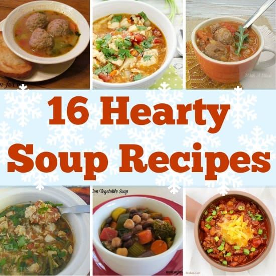 16 Hearty Soup Recipes all family tried, tested and approved - most are long time favorites and all perfect during Fall and Winter