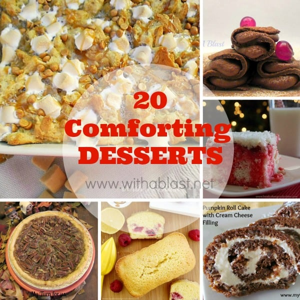 20 Comforting Desserts including puddings, cakes, pies, rich chocolate pancakes (yes for dessert!), Monkey bread and so much more
