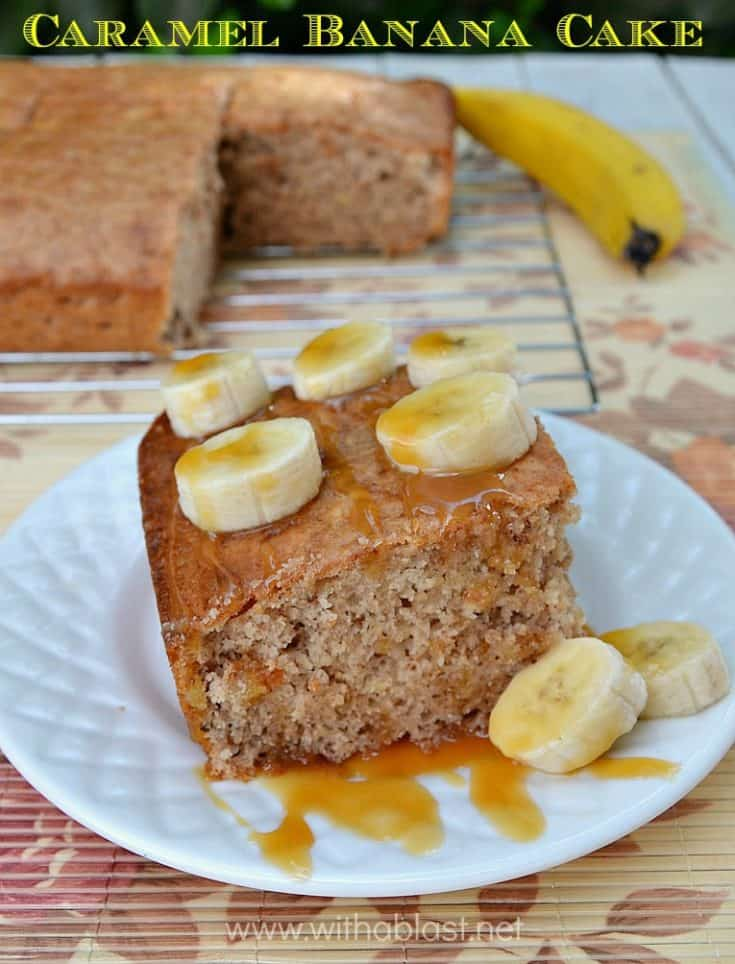 No frosting needed as this Caramel Banana Cake is very moist and served (warm or cold) with fresh Banana and Caramel sauce [cake mix recipe] #CakeRecipes #BananaCake #BananaRecipes #EasyDessertRecipes