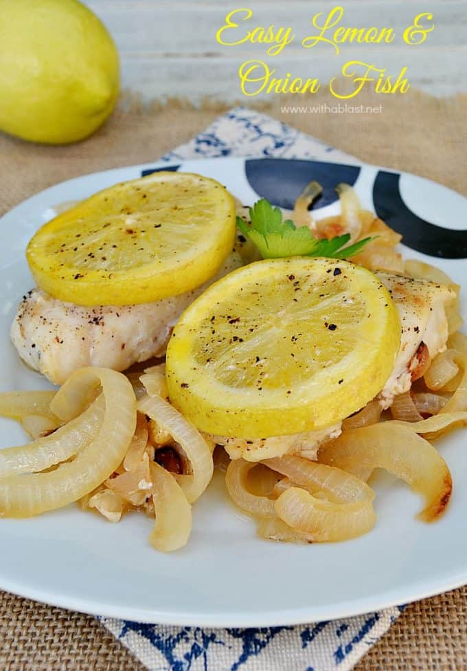 Easy Lemon and Onion Fish is juicy Fish on a bed of golden Onions and topped with oven-baked Lemon makes this the perfect weekday dinner #FishRecipes #SeafoodRecipes #EasyDinnerRecipes