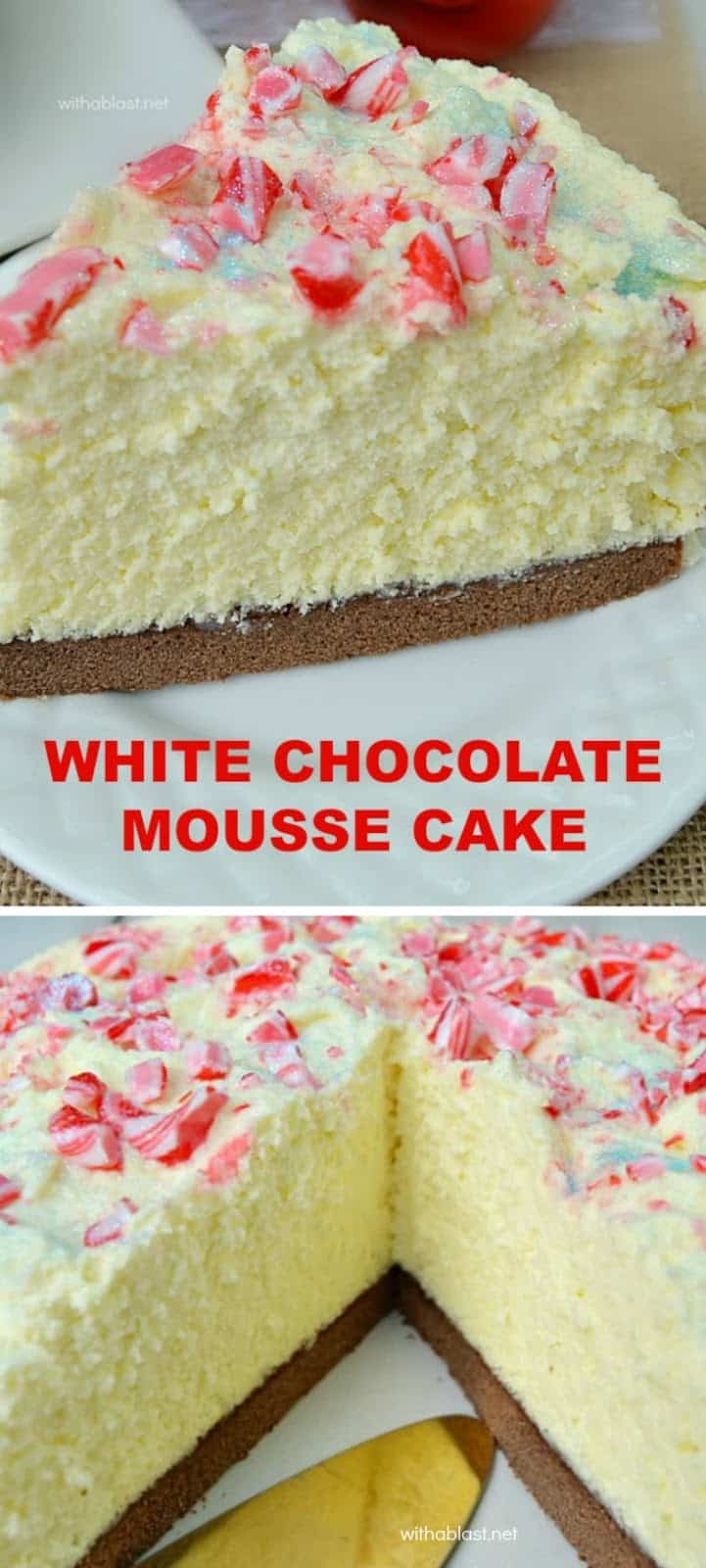 White Chocolate Mousse Cake has a chewy Cake base, creamy Mousse and a taste which will blow you away ~ make-ahead friendly recipe #Mousse #MousseCake #WhiteChocolateMousse #WhiteChocolateDessert #HolidayDessert #HolidayCake