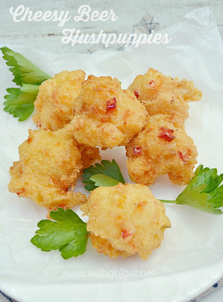Cheesy Beer Hushpuppies ~ One of the most popular savory snacks around ! Puffy, featherlight with a hint of Chili - making a double batch would make more sense as these little gems disappear quickly ;-)