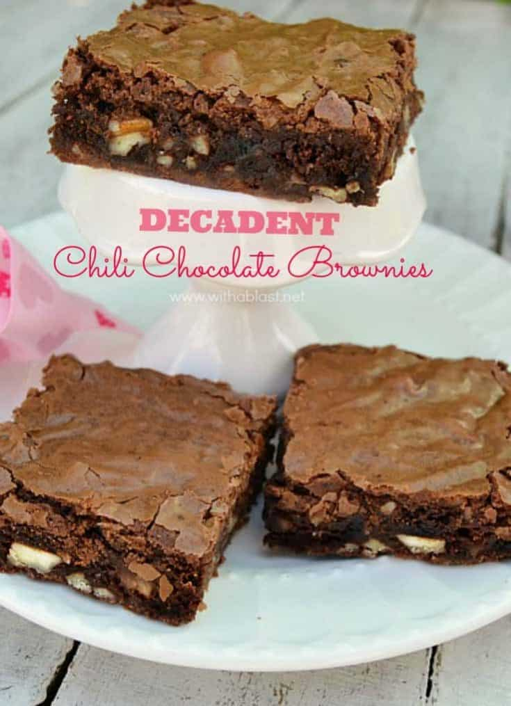 These , gooey Decadent Chili Chocolate Brownies have a spicy bite to them and make the perfect Valentines Day treat ( or any other day ! ). #BrownieRecipes #ChocolateChiliBrownies #GooeyBrownies