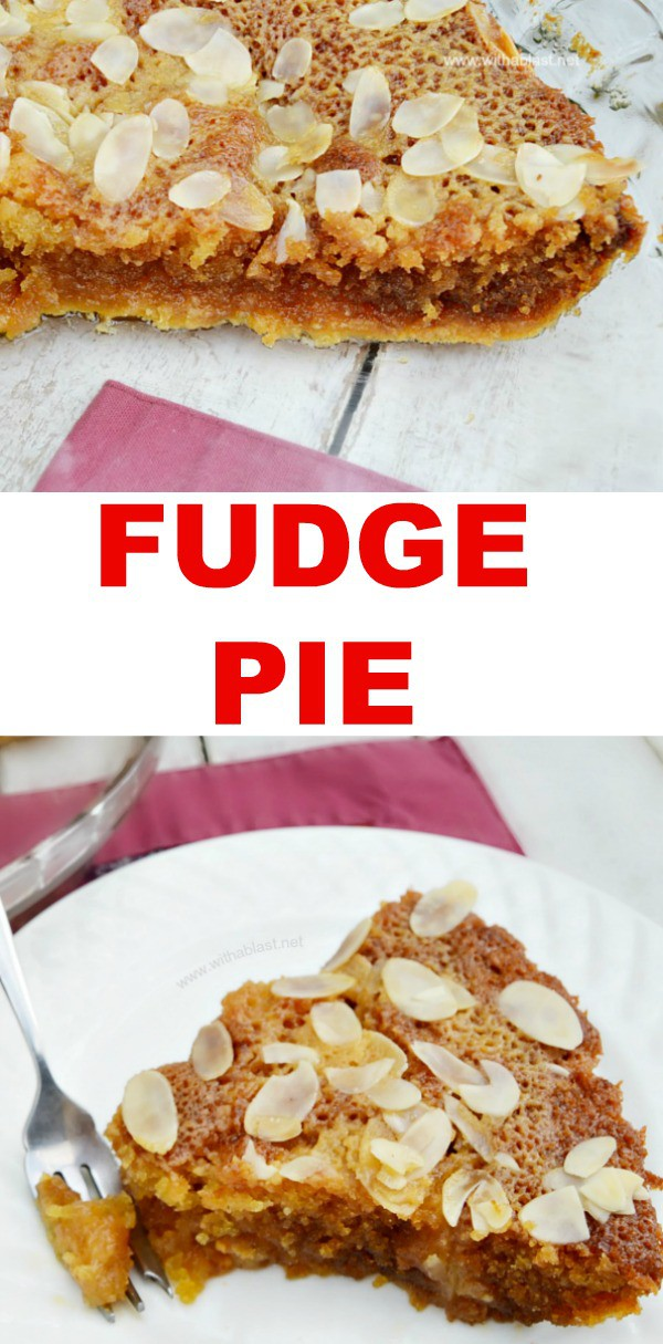Fudge Pie is oh so gooey and sweet - absolutely divine Pie recipe which tastes exactly like traditional fudge, just better ! #FudgePie #SweetPie #Fudge #Decadent #WithABlast