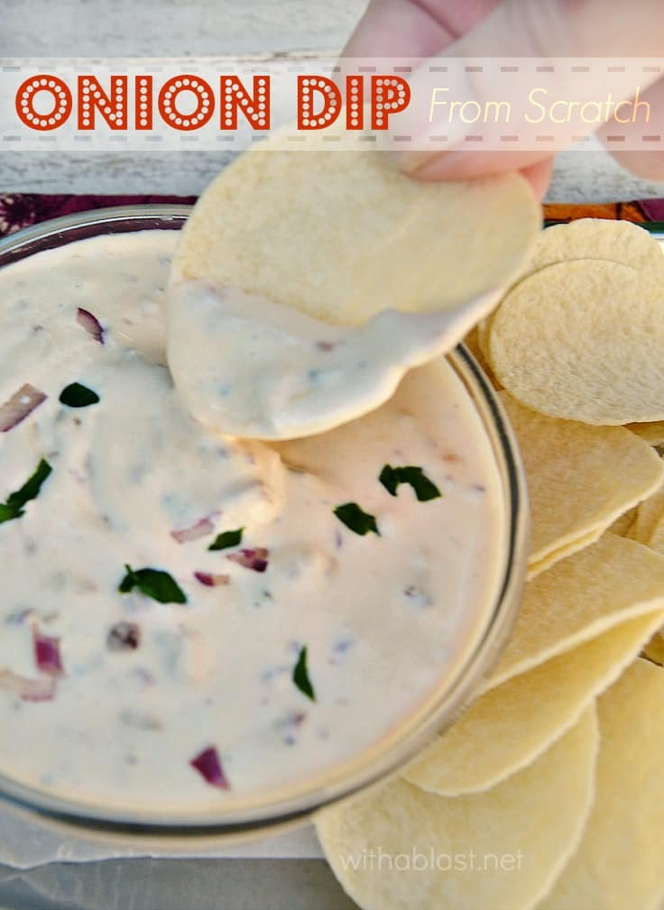 Making your own Onion Dip from scratch is EASY and so much tastier and fresher than pre-mixes or ready made dips ~ suitable for chips, biscuits and crudites