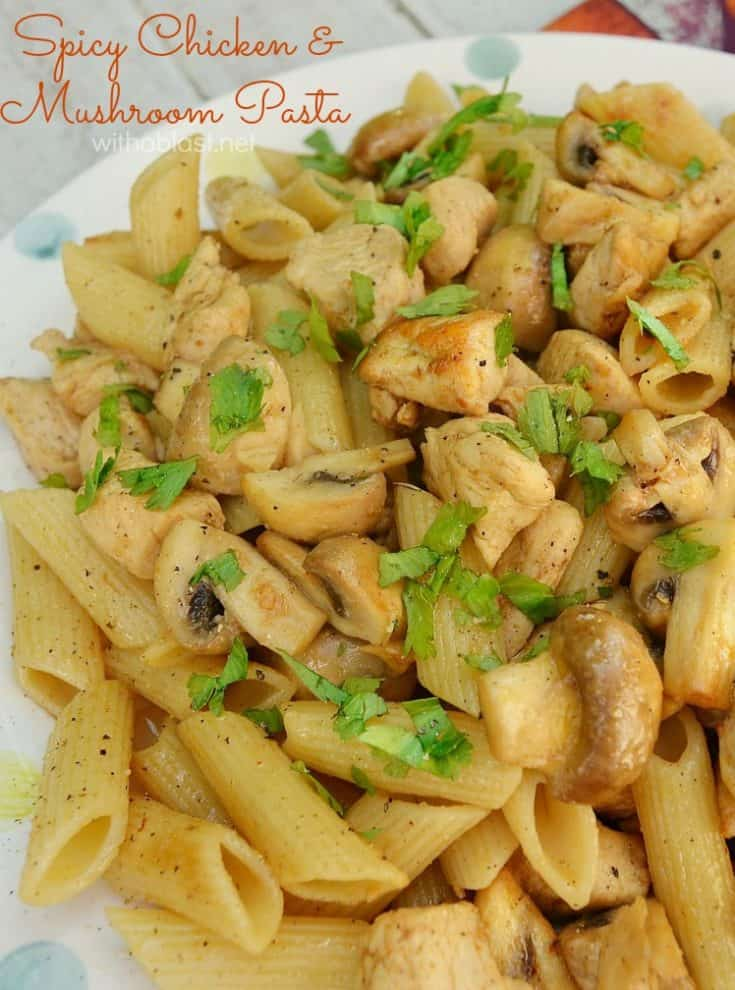 Spicy Chicken and Mushroom Pasta is a quick, delicious and filling dinner - on the table in 20 minutes !  #ChickenRecipes #ChickenPasta