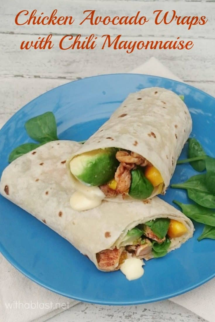 Chicken Avocado Wraps with Chili Mayonnaise is filled with not only Chicken, but Avocado and Mango as well and a kid-friendly Chili Mayonnaise #ChickenWraps #ChiliMayonnaise