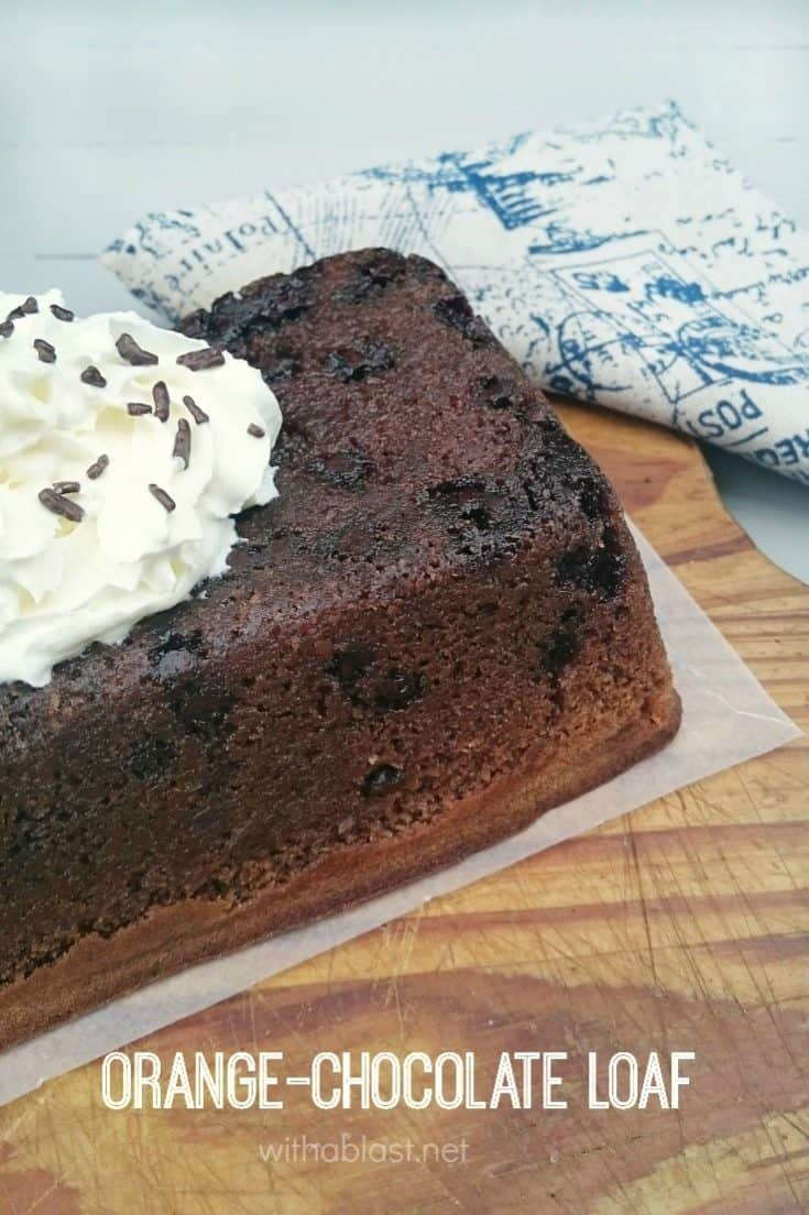 Orange-Chocolate Loaf ~ Drenched in Orange Syrup ! This is an easy Orange-Chocolate dessert which can be served on it's own or with a bit of cream #ChocolateBread #OrangeChocolate #Dessert #DessertLoaf