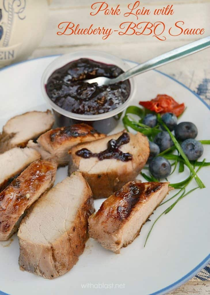 Pork Loin with Blueberry-BBQ Sauce ~ Amazing Blueberry-BBQ Sauce ! Serves as a baste and to serve on the side of the *tender* Pork Loin ~ BBQ, Griller, Health Griller