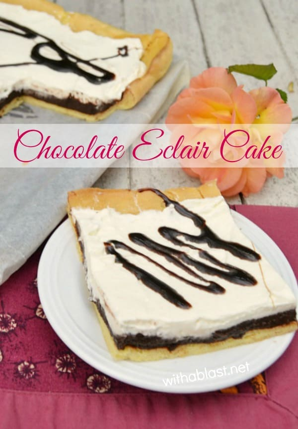 Chocolate Eclair Cake is an easy spin on the popular cream filled Eclairs - so divine and made at home with everyday pantry ingredients ! #EclairCake #EasyCakeRecipes #ChocolateEclair #SheetPanCake