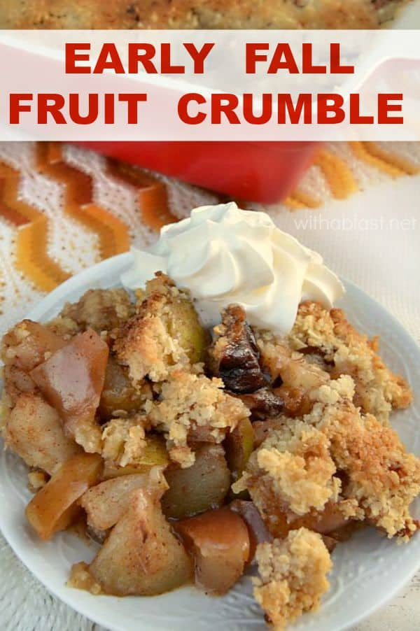 Early Fall Fruit Crumble is an easy, delicious Fall favorite, loaded with Apples and Pears and perfect for a week night dessert
