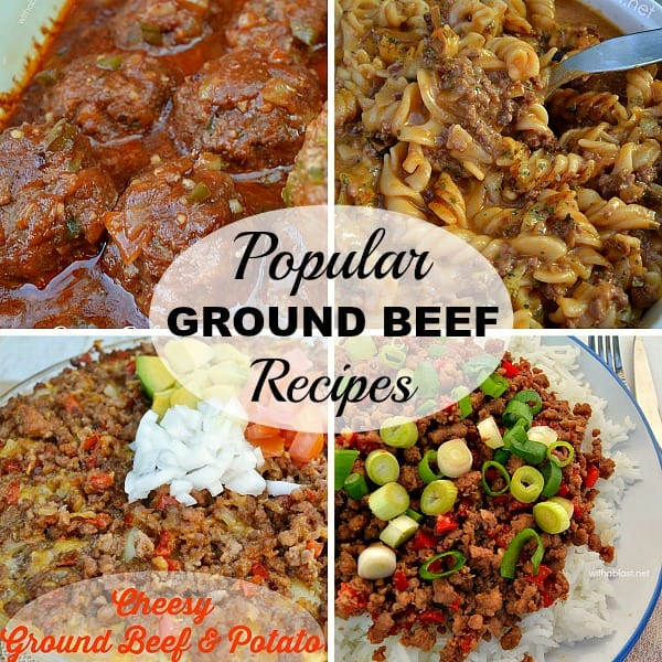 Economical, popular Ground Beef recipes any home cook should have !
