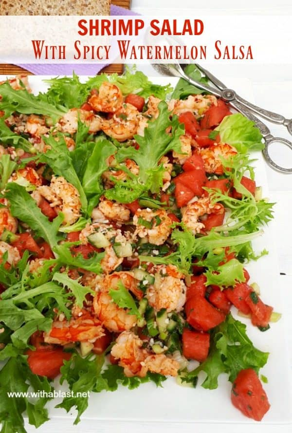 Shrimp Salad with a spicy Watermelon Salsa is so refreshing, healthy and  perfect for lunch or to serve as a light dinner #ShrimpSalad #WatermelonSalsa #SpicySalsa #LightDinner #Lunch
